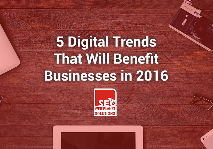 5 Digital Trends That Will Benefit Businesses - SEOWebplanet Solutions