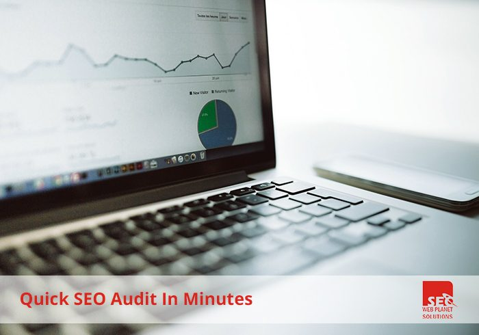 Quick SEO Audit In Minutes-SEOWebplanet-Solutions