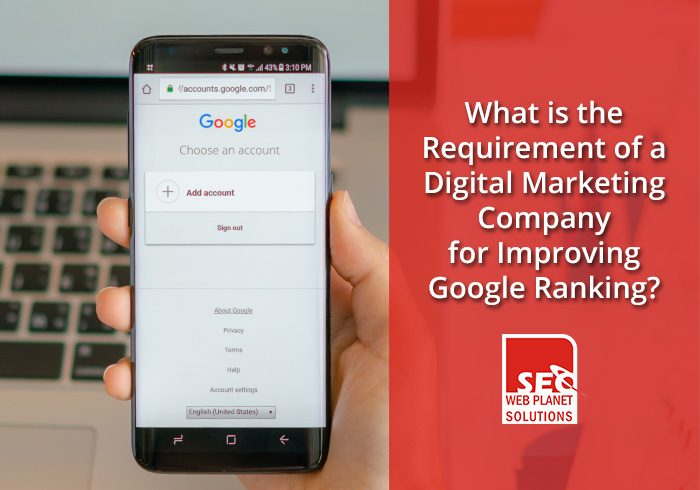 Requirement of a Digital Marketing Company for Improving Google Ranking