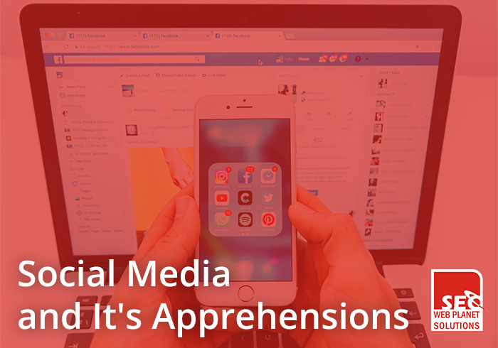 Social Media and It's Apprehensions - SEOWebplanet Solutions