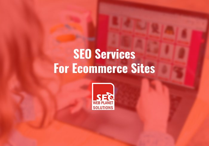 SEO Services For Ecommerce Sites-SEOWebplanet Solutions
