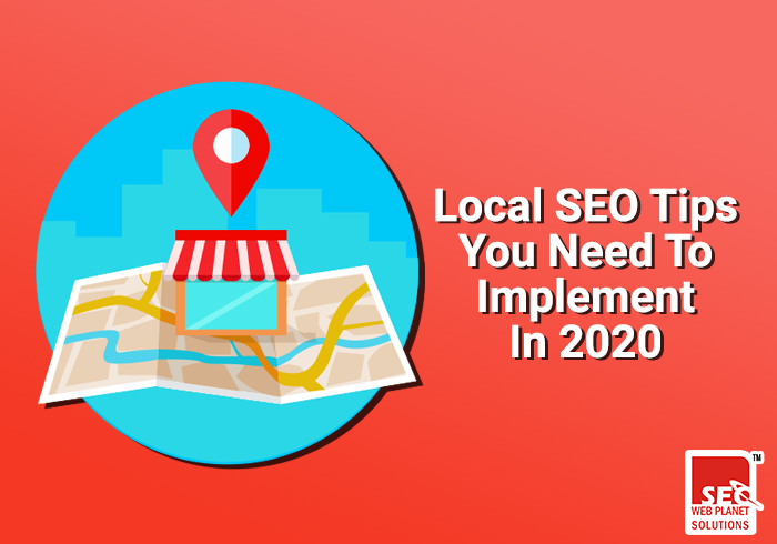 Local SEO Tips You Need To Implement In 2020-SEOWebplanet Solutions