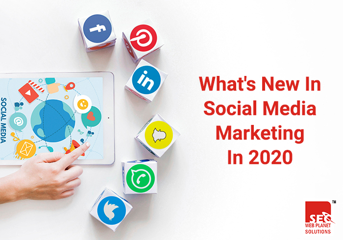 Whats New In Social Media Marketing In 2020-SEOWebplanet Solutions
